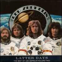 Latter Days: The Best of Led Zeppelin, Vol. 2 - Led Zeppelin