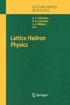 Lattice Hadron Physics - Kalloniatis, Alex (Editor), and Leinweber, Derek (Editor), and Williams, Anthomy (Editor)