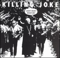 Laugh? I Nearly Bought One! - Killing Joke