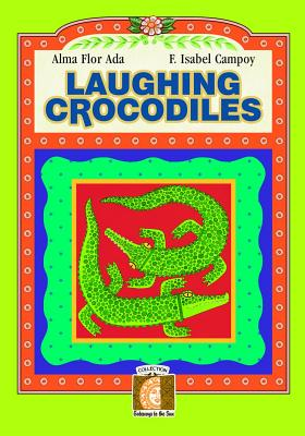 Laughing Crocodriles: Book B - Ada, Alma Flor, and Campoy, F Isabel