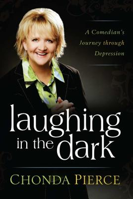 Laughing in the Dark: A Comedian's Journey Through Depression - Pierce, Chonda