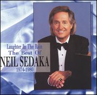 Laughter in the Rain: The Best of Neil Sedaka, 1974-1980 - Neil Sedaka