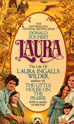 Laura: The Life of Laura Ingalls Wilder - Zochert, Donald