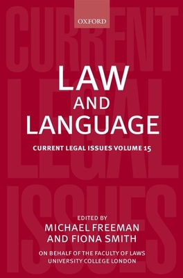 Law and Language: Current Legal Issues Volume 15 - Freeman, Michael D. (Editor), and Smith, Fiona (Editor)