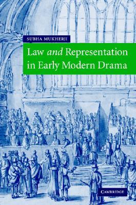 Law and Representation in Early Modern Drama - Mukherji, Subha