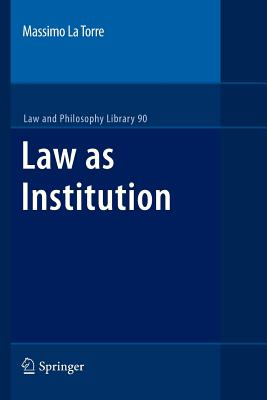 Law as Institution - La Torre, Massimo