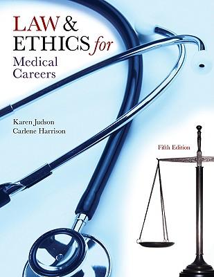 Law & Ethics for Medical Careers - Judson, Karen, and Harrison, Carlene