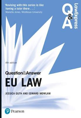 Law Express Question and Answer: EU Law - Guth, Jessica, and Mowlam, Edward