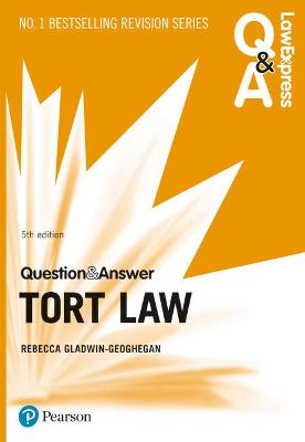 Law Express Question and Answer: Tort Law, 5th edition - Gladwin-Geoghegan, Rebecca