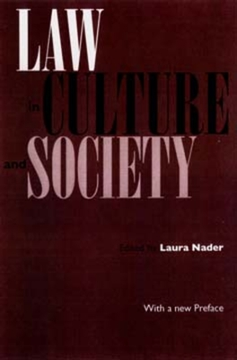 Law in Culture and Society: With a New Preface. - Nader, Laura (Editor)