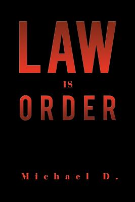 Law Is Order: The Law Is Order - D, Michael