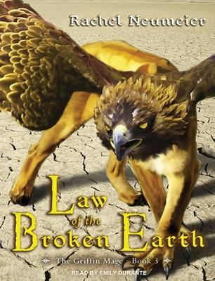 Law of the Broken Earth - Neumeier, Rachel, and Durante, Emily (Narrator)