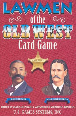 Lawmen of the Old West Card Game - Newman, Marc (Editor)