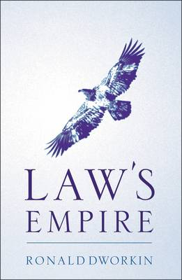 Laws Empire - Dworkin, Ronald D