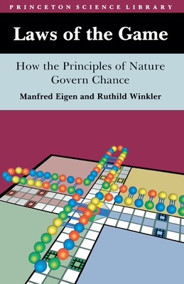 Laws of the Game: How the Principles of Nature Govern Chance - Eigen, Manfred