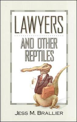 Lawyers and Other Reptiles - Brallier, Jess M