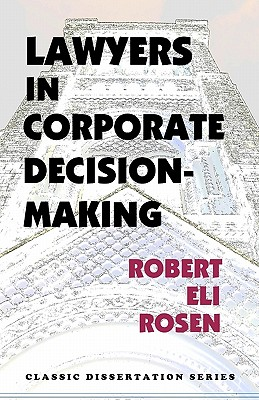 Lawyers in Corporate Decision-Making - Rosen, Robert Eli