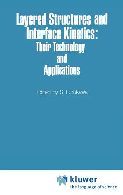 Layered Structures and Interface Kinetics: Their Technology and Application - Furukawa, S (Editor)