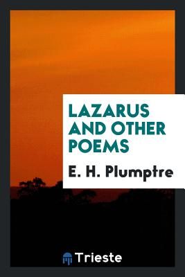 Lazarus and Other Poems - Plumptre, E H