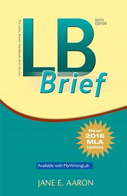 LB Brief [Untabbed Version] the Little Brown Handbook, Brief Version, MLA Update - Aaron, Jane E