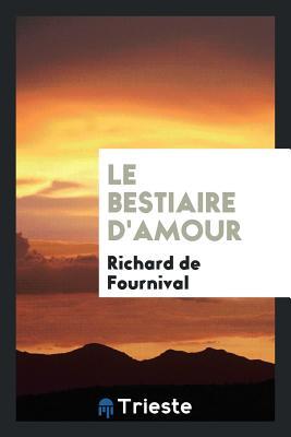 Le Bestiaire d'Amour - de Fournival, Richard