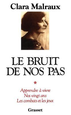 Le Bruit de Nos Pas - Malraux, Clara