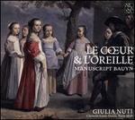 Le C?ur & L'Oreille: Manuscript Bauyn