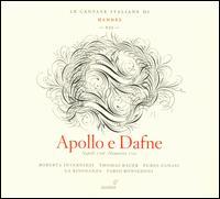 Le Cantate Italiane di Handel, Vol. 7: Apollo e Dafne - Fabio Bonizzoni (harpsichord); Furio Zanasi (bass); Roberta Invernizzi (soprano); Thomas E. Bauer (bass); La Risonanza;...