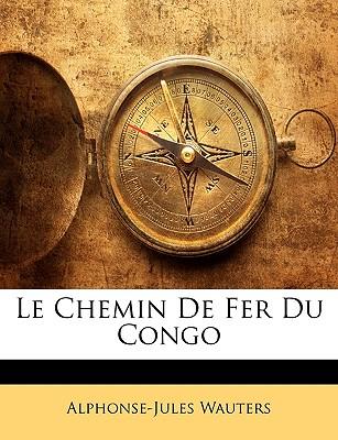 Le Chemin de Fer Du Congo (1887) - Wauters, Alphonse Jules