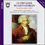 Le Chevalier de Saint-Georges: Concertos pour violon