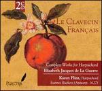 Le Clavecin Français: Elizabeth Jacquet de la Guerre's Complete Works for Harpsichord