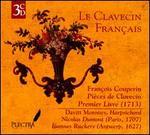 Le Clavecin Fran�ais: Fran�ois Couperin Pi�ces de Clavecin Premier Livre (1713)