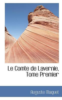 Le Comte de Lavernie, Tome Premier - Maquet, Auguste