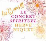 Le Concert Spirituel: Les 25 Ans!!!