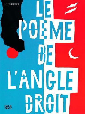 Le Corbusier: Poem of the Right Angle (Le Poeme De L'Angle Droit) - Le Corbusier (Illustrator)