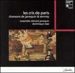 Le Cris de Paris: Chanson de Janequin & Sermisy
