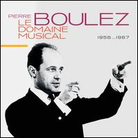 Le Domaine Musical, 1956...1967 - Alfons Kontarsky (piano); Aloys Kontarsky (piano); Andre Fournier (cor); Andre Rabot (bassoon); Anton Stingl (guitar);...