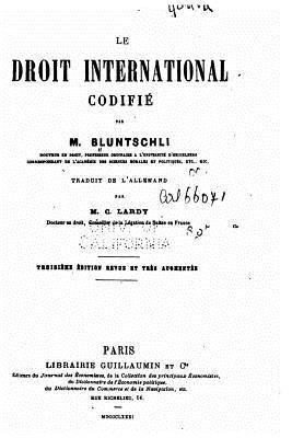 Le Droit International Codifi? - Bluntschli, Johann Caspar