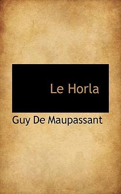 Le Horla - de Maupassant, Guy, and Maupassant, Guy De