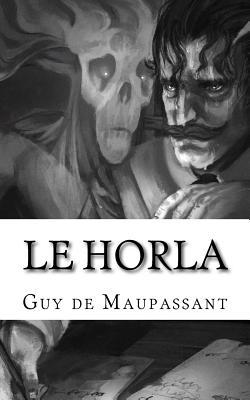 Le Horla - Maupassant, Guy de