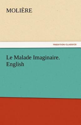 Le Malade Imaginaire. English - Molire