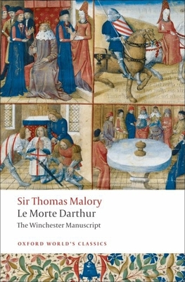 Le Morte D'Arthur: The Winchester Manuscript - Malory, Thomas, Sir, and Cooper, Helen (Editor)