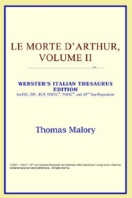 Le Morte D'Arthur, Volume II (Webster's Italian Thesaurus Edition) - Icon Reference
