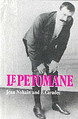 Le Petomane - Nohain, Jean, and Caradec, Francois