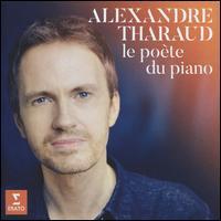 Le Poète du Piano - Alexandre Tharaud (candenza); Alexandre Tharaud (piano); Dominique A (vocals); Eric le Sage (piano);...