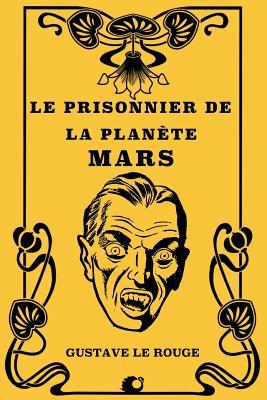 Le Prisonnier de La Planete Mars - Le Rouge, Gustave