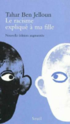 Le Racisme Explique a Ma Fille - Ben Jelloun, Tahar