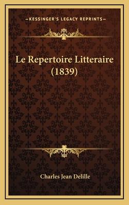Le Repertoire Litteraire (1839) - Delille, Charles Jean