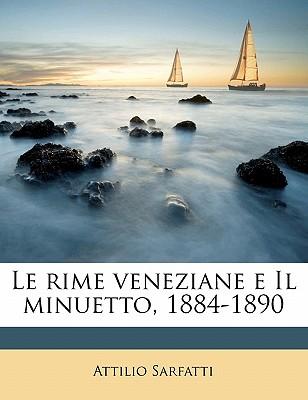 Le Rime Veneziane E Il Minuetto, 1884-1890 - Sarfatti, Attilio 1863-1900