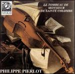 Le Tombeau de Mr de Sainte Colombe - Philippe Pierlot (bass viol)